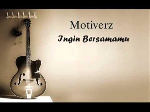 the motive ingin bersamamu