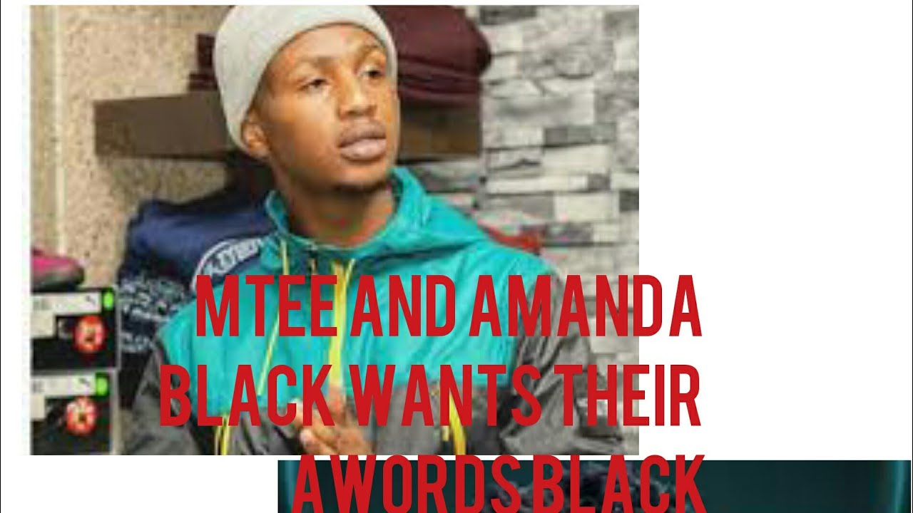 Mtee and Amanda Black wants their awords black
