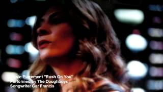 The Doughboys - Rush On You - Necessary Roughness TV Show