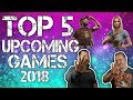 Top 5 Upcoming Games 2018 - New Video Game Releases - Best Games 2018