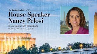 House Speaker Nancy Pelosi in Conversation with Robert Costa (Full Stream 6/25)