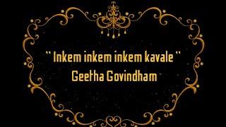 Inkem inkem kavaale song lyrics  - Geetha Govindham   Sid Sriram   Vijay Devarakonda   Rashmika •