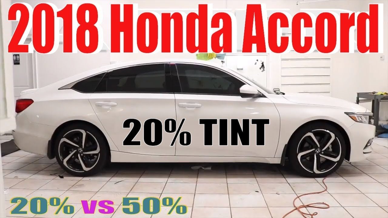 medium resolution of tinting a 2018 honda accord in 20 window tint