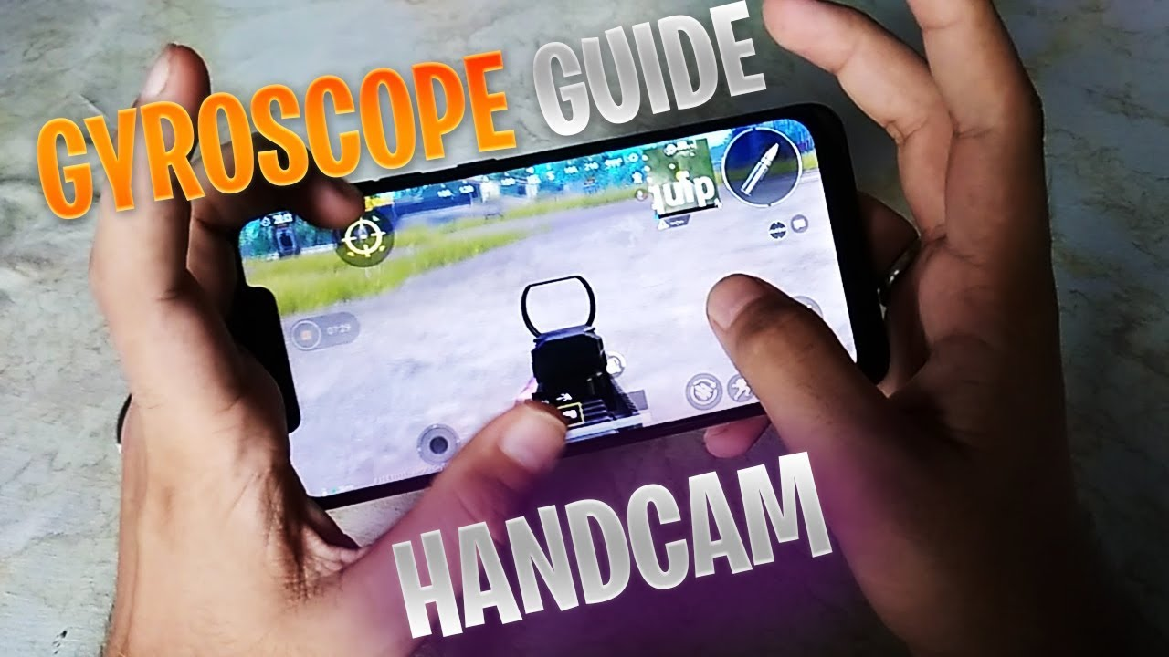 Best Gyroscope Guide With Handcam Pubg Mobile