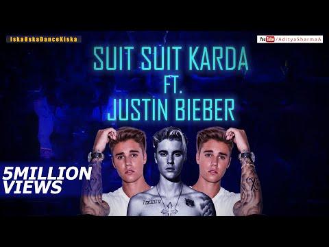 Suit Suit karda Ft. Justin Bieber