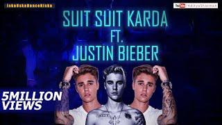 Suit Suit Karda Ft Justin Bieber