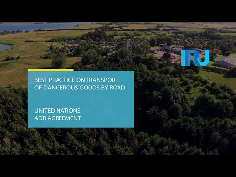 Best practice on transport of dangerous goods by road - United Nations ADR Agreement