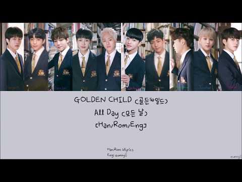 GOLDEN CHILD 골든차일드 : All Day 모든 날 [Han/Rom/Eng] Lyrics