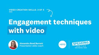 Engagement techniques with video | Xero