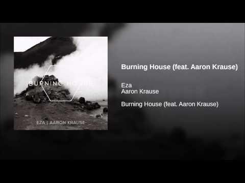 Burning House (feat. Aaron Krause)
