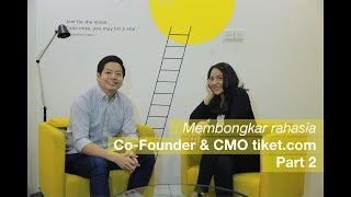 Talks With Gaery Undarsa Co-Founder and CMO tiket.com - Part 2