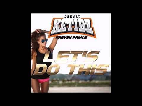 DJ Ketibz x Freysh Prince - Let's Do This