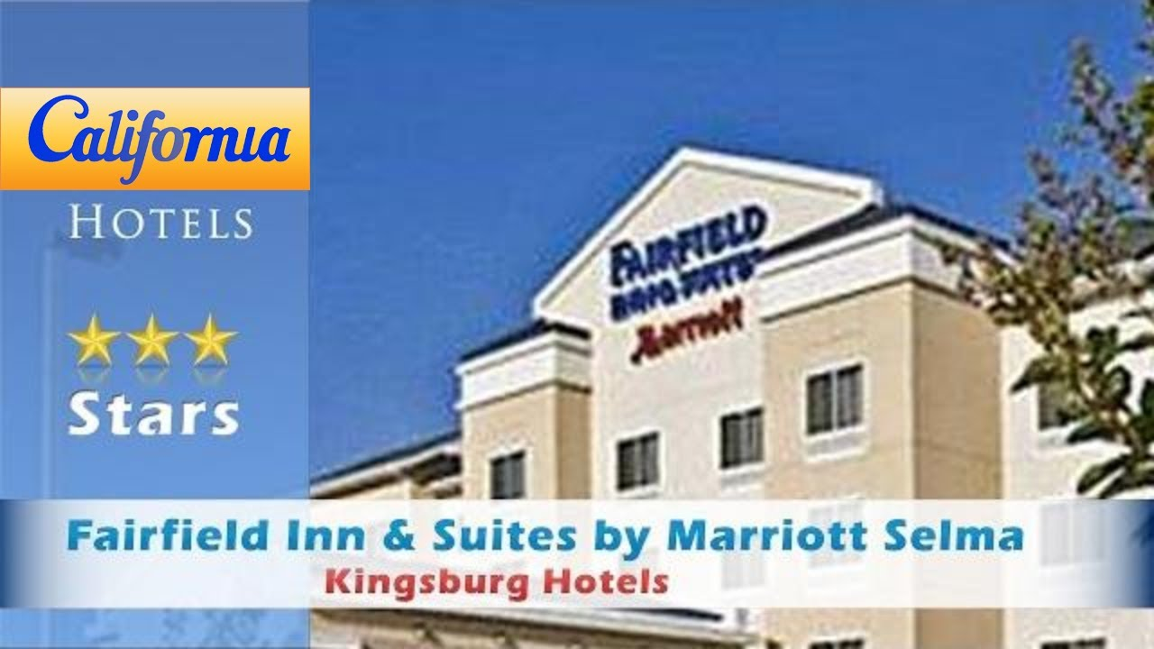 Fairfield Inn Suites By Marriott Selma Kingsburg Hotels California