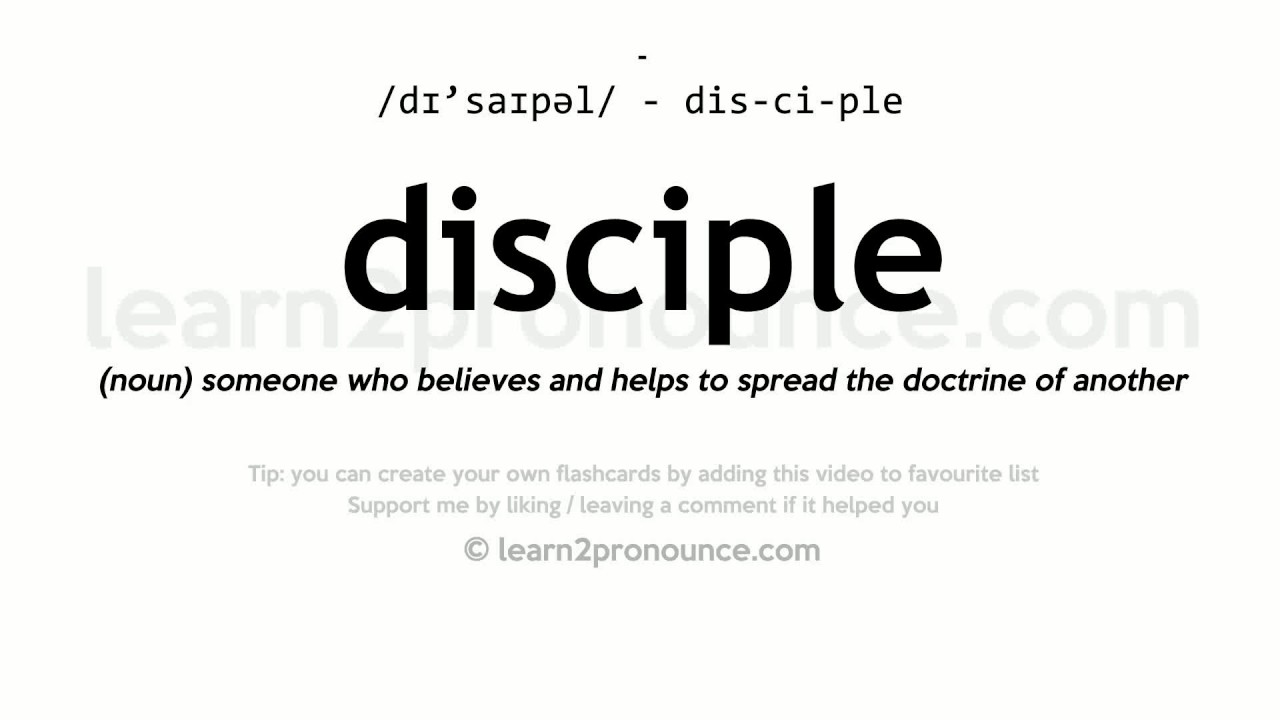 Good Disciple Pronunciation And Definition