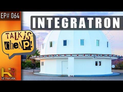 TALK IS CHEAP [EP064] Integratron (Guest Sharid Hall)
