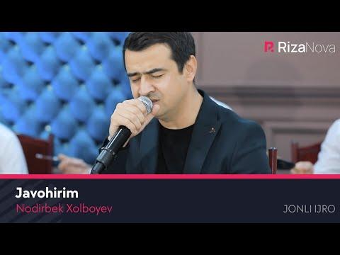 Nodirbek Xolboyev - Javohirim Jonli Ijro