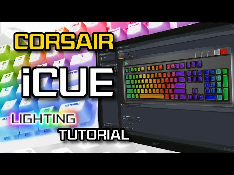 A Beginners Guide: How to use the Corsair Utility Engine (aka iCUE) Lighting (2019)
