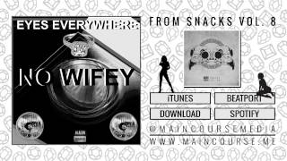 Eyes Everywhere - No Wifey (SNACKS.089)