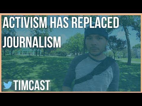 ACTIVISM HAS REPLACED JOURNALISM