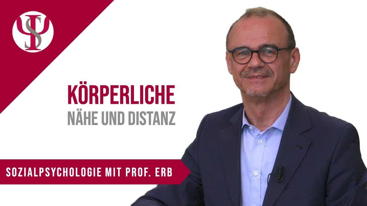 Körperliche Nähe und Distanz | Psychologie mit Prof. Erb
