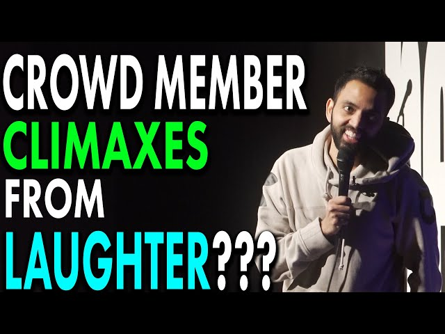 CROWD MEMBER CLIMAXES FROM LAUGHTER| Akaash Singh | Stand Up Comedy