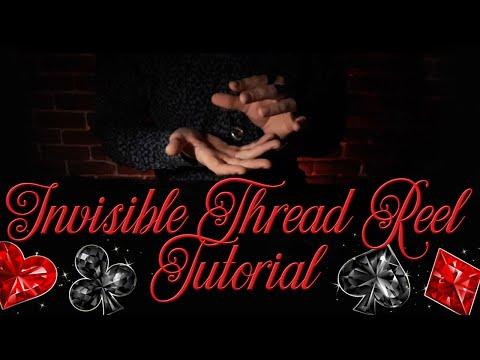 Invisible Thread Reel - ITR // magic trick // tutorial
