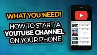 How To Start A Youtube Channel On Your Phone