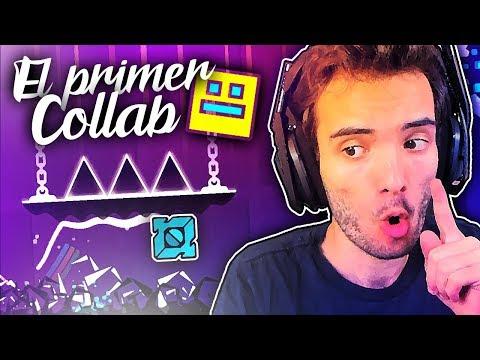 ESTE FUE EL PRIMER COLLAB DE TODOS!! / Geometry Dash