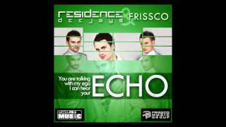 Residence Deejays & Frissco - ECHO (Official 3rd single - 2011)