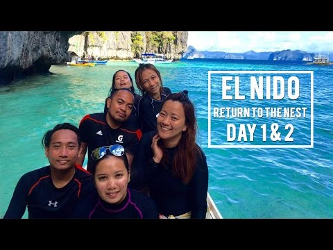 El Nido Palawan (Return to The Nest) Day 1 & 2