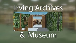 Irving Archives & Museum Preview