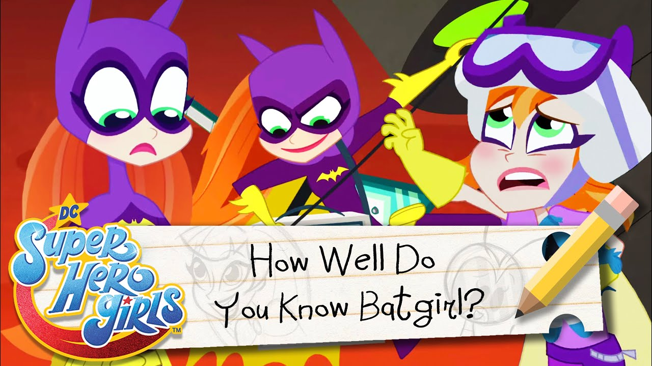 How Well Do You Know Batgirl?   DC Super Hero Girls