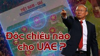 Đội hình mạnh nhất Việt Nam - UAE: Sự trở lại của 'QUÁI VẬT' tuyến giữa