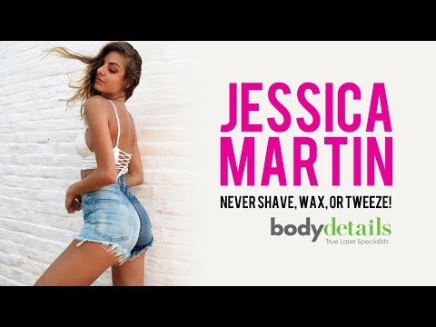 I Never Shave, Wax or Tweeze Thanks To Laser Hair Removal      Jessica Martin   Body Details
