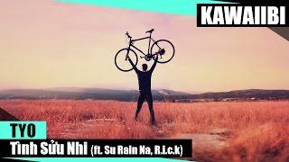Tình Sửu Nhi - Tyo ft. R.i.c.k & Su Rain Na [ Video Lyrics ]