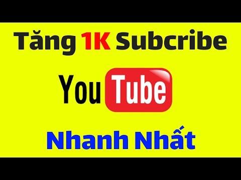 Cách tăng 1000 Subcribe youtube nhanh nhất | Tăng subcribe youtube 2018 - Kiếm Tiền Youtube