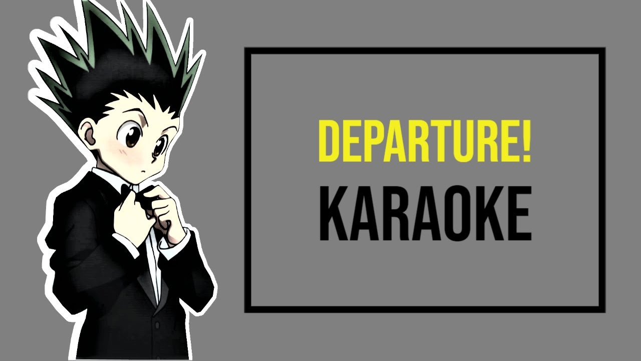 Hunter X Hunter 2011 Op Karaoke Departure Masatoshi Ono Instrumental Lyrics Youtube