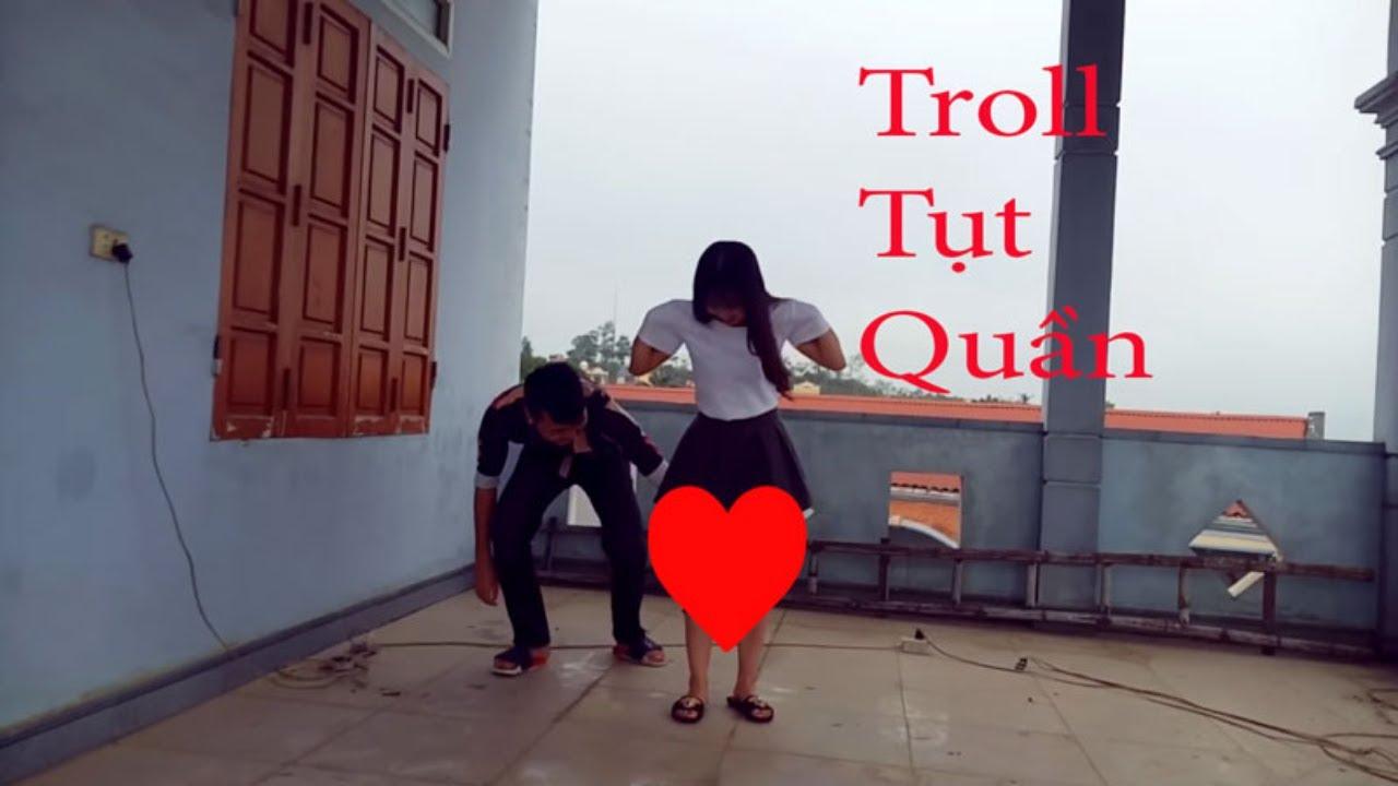 Troll Gái Xinh -Troll Tụt Quần Chip Gái Xinh / Không Mặc Quần Trong – Việt Anh Vlog