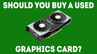 Should You Buy A Used Graphics Card? (Late 2019) [Simple Guide]