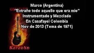 Marco - Extraño todo aquello que era mio (Karaoke) DEMO