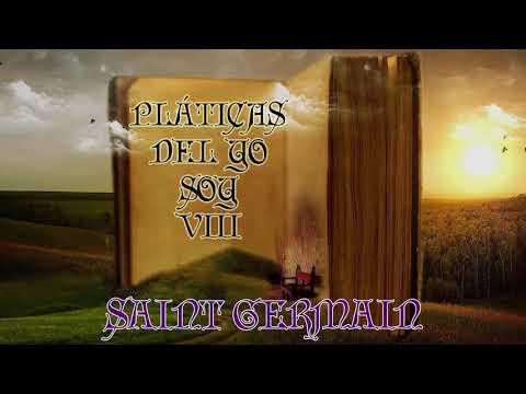 """PLATICAS DEL """" YO SOY""""-SAINT GERMAIN-PLATICA 8"""