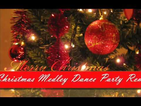 Christmas Songs Medley - Dance Party Remix 2015