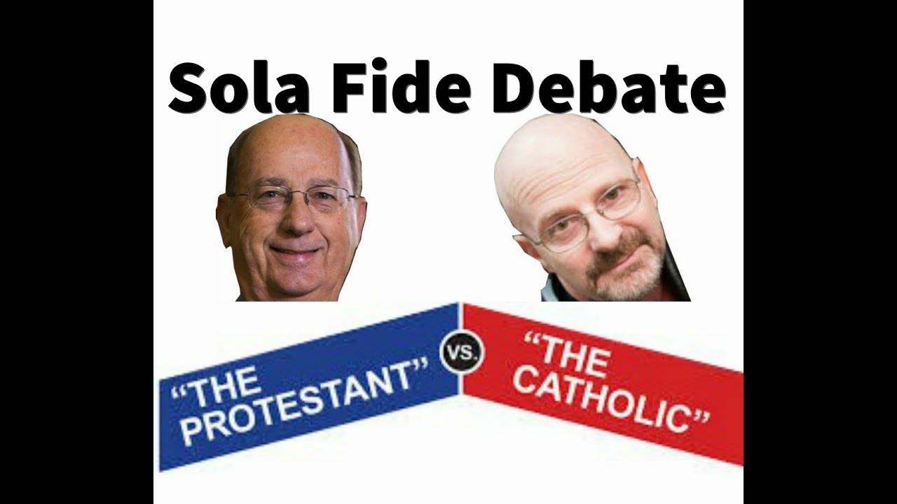 Catholic vs Protestant - Sola Fide Debate - YouTube