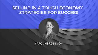 Selling in a tough economy - Strategies for success | Webinar