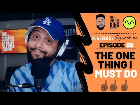 The ONE Thing This Producer MUST Do | The Curtiss King Podcast (Ep. 88)