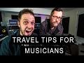 TRAVEL TIPS FOR MUSICIANS
