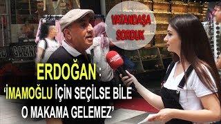 Erdoğan:' İmamoğlu İçin Seçilse Bile O Makama Gelemez' dedi