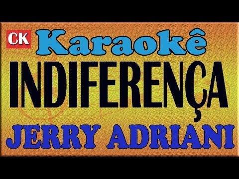 JERRY ADRIANI  INDIFERENÇA karaoke