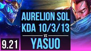 AURELION SOL vs YASUO (MID) | Rank 5 Aurelion Sol, KDA 10/3/13 | NA Grandmaster | v9.21
