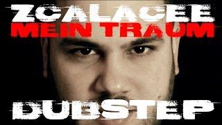 ZCALACEE - Mein Traum (DubStep)